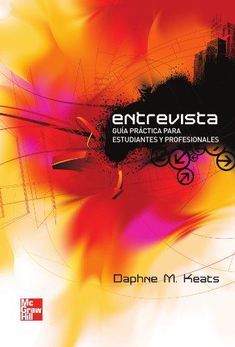Entrevista Guía práctica para estudiantes y profesionales (Spanish Edition)