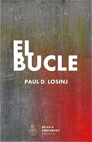 El bucle: (Fantasía juvenil) (Spanish Edition)