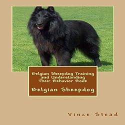 Belgian Sheepdog Training and Understanding Their Behavior Book