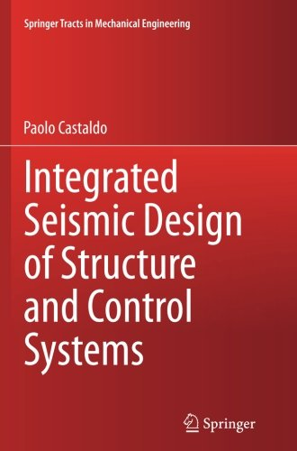 Integrated Seismic Design of Structure and Control Systems (Springer Tracts in Mechanical Engineering)