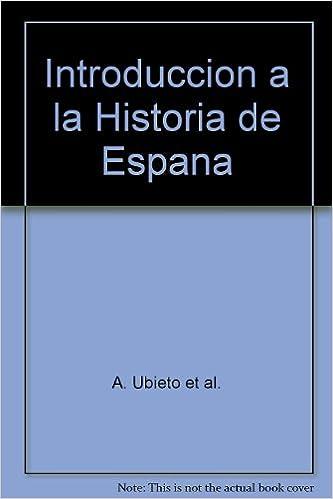 Introduccion a la Historia de Espana: Amazon.es: A. Ubieto et al.: Libros