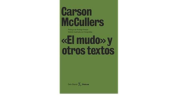 Amazon.com: «El mudo» y otros textos (Spanish Edition) eBook: Carson McCullers: Kindle Store