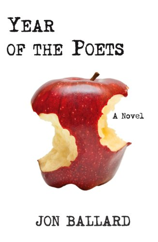Year of the Poets: A Novel by [Ballard, Jon]