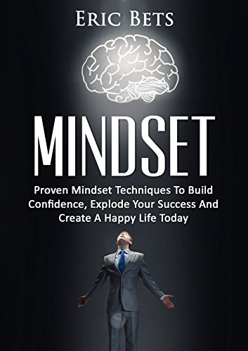 Growth Mindset: Proven Mindset Techniques To Build Confidence, Explode Your Success And Create A Happy Life Today (successful people, success mindset, goals, confidence game)]()