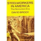 Steelworkers in America : The Non-Union Era, Brody, David, 0061314854