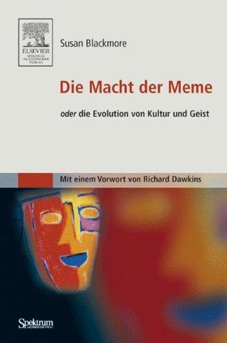 Die Macht der Meme. Oder die Evolution von Kultur und Geist