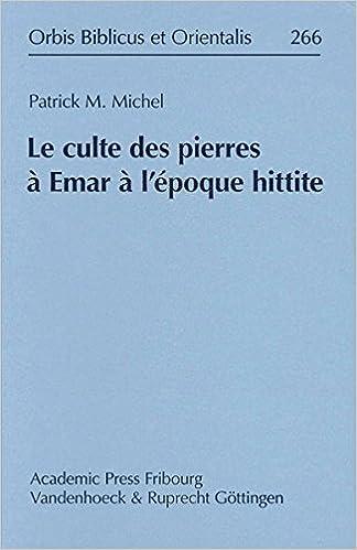 Livres Le Culte Des Pierres a Emar a L'epoque Hittite epub pdf