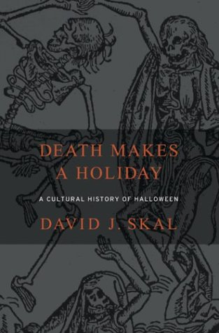 Death Makes a Holiday: A Cultural History of Halloween (Customs Halloween Make)