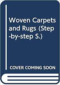 Step By Step Guide To Woven Carpets And Rugs Ann Croot