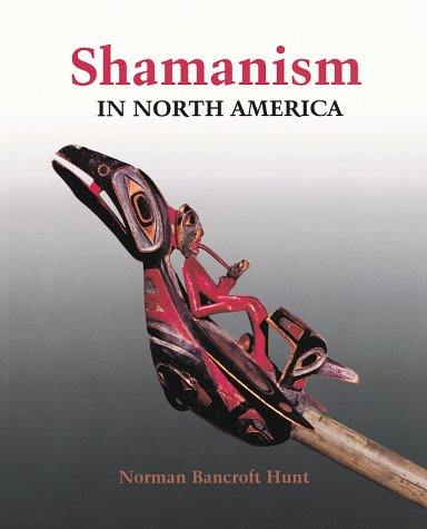Shamanism in North America (Religion and Spirituality)