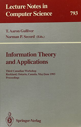 Information Theory and Applications: Third Canadian Workshop, Rockland, Ontario, Canada, May 30-June 2, 1993 : Proceedings (Lecture Notes in Computer Science) by Springer Verlag