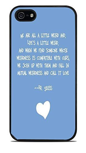 We are all a little Weird Famous Childrens Author Quote Black Silicone Case for iPhone 5 / 5S