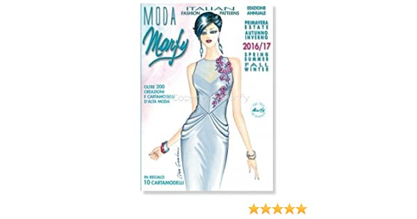 Moda Marfy Italian Fashion Patterns 16 2017 Paperback Jan 01 2016 Annual Spring Summer Fall Winter And Marfy S R L 9787538112344 Amazon Com Books