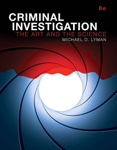 Criminal Investigation: The Art and the Science (8th Edition)