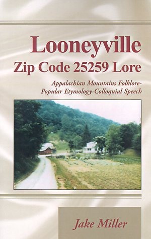 Looneyville Zip Code 25259 Lore