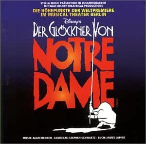Disney's Der Gloeckner Von Notre Dame (1999 German Stage Version)