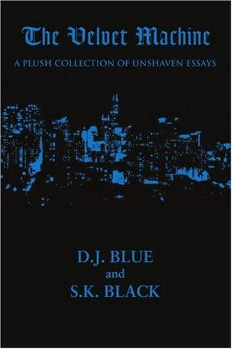 The Velvet Machine: A Plush Collection of Unshaven Essays