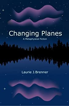 Changing Planes -- A Metaphysical Fiction by [Brenner, Laurie J.]
