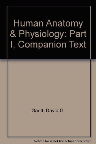 Human Anatomy & Physiology: Part I, Companion Text