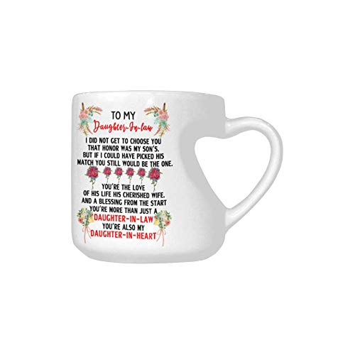 Funny To My Daughter-In-law Mug - I Did Not Get To Choose You That Honor Was My Son's Ceramic Heart Shaped Coffee Mug 10.3 Ounce Gift For Daughter In Law Christmas Birthday Mug