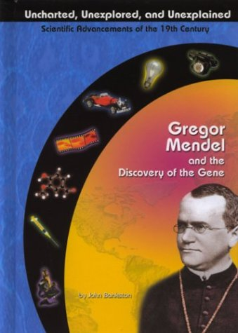 Gregor Mendel and the Discovery of the Gene (Uncharted, Unexplored, and Unexplained) ebook