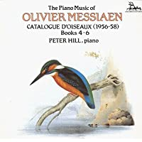 The Piano Music of Olivier Messiaen: Catalogue D'Oiseaux (1956-58), Books 4-6