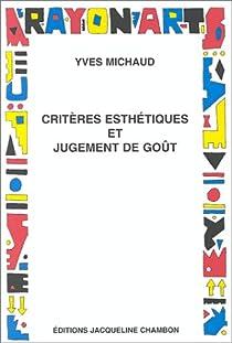 Critères esthétiques et jugement de goût par Michaud