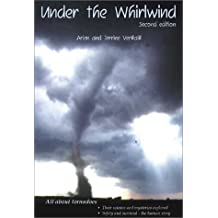 Under the whirlwind: Everything you need to know about tornadoes but didn't know who to ask