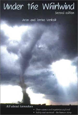 B.E.S.T Under the Whirlwind: Everything You Need to Know About Tornadoes But Didn't Know Who to Ask<br />[D.O.C]