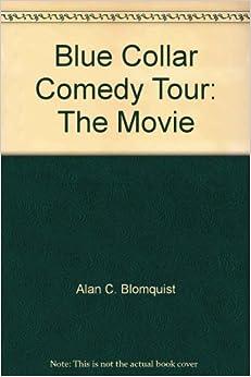blue collar comedy tour the movie 9780790778013 amazon