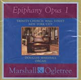 Epiphany Opus 1 - Trinity Church, Wall Street, New York City - Douglas Marshall, Organ
