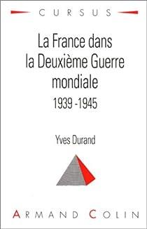 La France dans la Deuxième Guerre mondiale (1939-1945) par Durand
