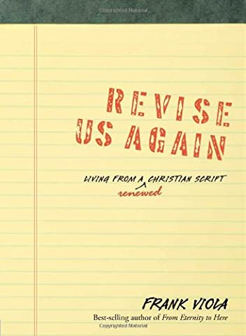 Revise Us Again: Living from a Renewed Christian Script (Viola Frank)