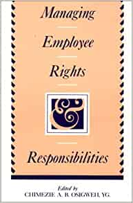 compare the rights and responsibilities of both employer and employees essay This is not an example of the work written by our professional essay writers the employment rights acts  responsibilities, the employee has the right to claim .