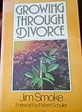 Growing Through Divorce, Jim Smoke, 0890810818