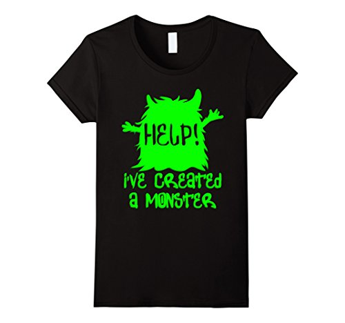 Womens Help! I've Created A Monster T-Shirt - Funny Halloween Shirt Large (Help With A Female Vampire Costume)