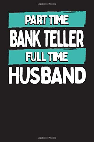 Part Time Bank Teller Full Time Husband: Project Planners for Bankers and Bank Tellers Banker Planner
