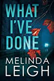 What I've Done (Morgan Dane) by  Melinda Leigh in stock, buy online here
