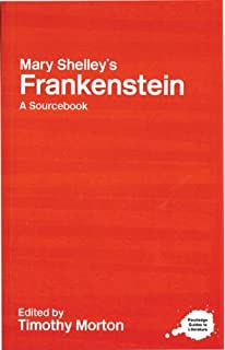 frankenstein complete authoritative text biographical and mary shelley s frankenstein a routledge study guide and sourcebook routledge guides to literature