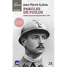 PAROLES DE POILUS : LETTRES ET CARNETS DU FRONT 1914-1918 N.É.