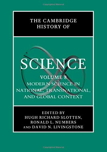 Modern Science in National The Cambridge History of Science: Volume 8 Transnational and Global Context