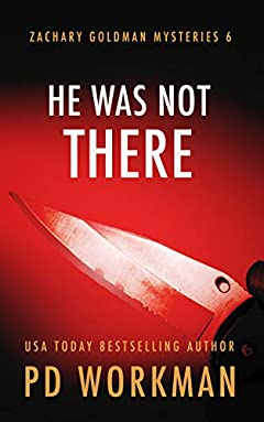 He Was Not There (Zachary Goldman Mysteries Book 6)