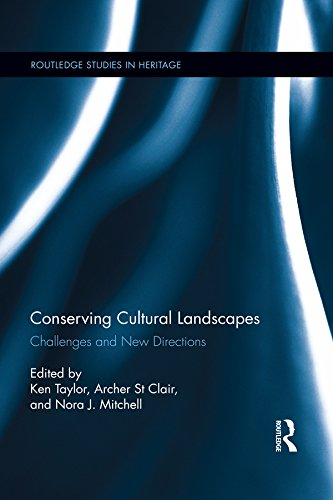Download Conserving Cultural Landscapes: Challenges and New Directions (Routledge Studies in Heritage) Pdf