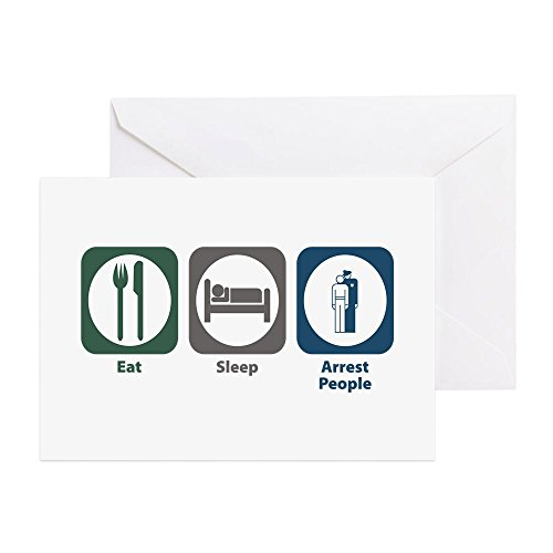 Officer Greeting Cards (CafePress - Eat Sleep Arrest People - Greeting Card, Note Card, Birthday Card, Blank Inside)