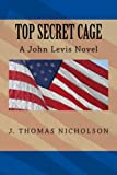 Top Secret Cage, J. Nicholson, 1492338966