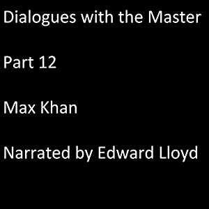 Dialogues with the Master: Part 12 Audiobook