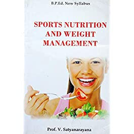 Sports Nutrition And Weight Management (B.P.Ed New Syllabus)- 2019