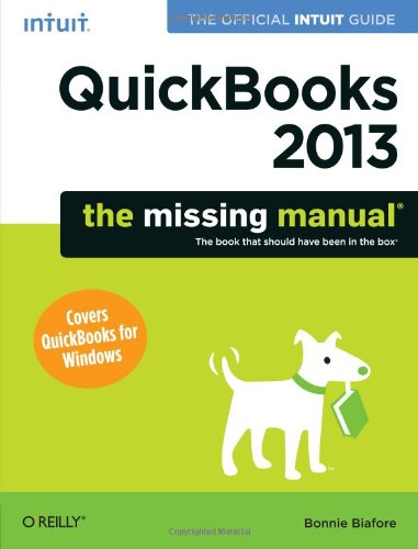 QuickBooks 2013: The Missing Manual by Bonnie Biafore, Publisher : Pogue Press