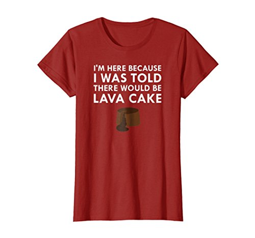 (Womens I Was Told There Would Be Hot Chocolate Lava Cake T-Shirt Large Cranberry)