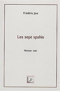 Les sept spahis par Frédéric Jost